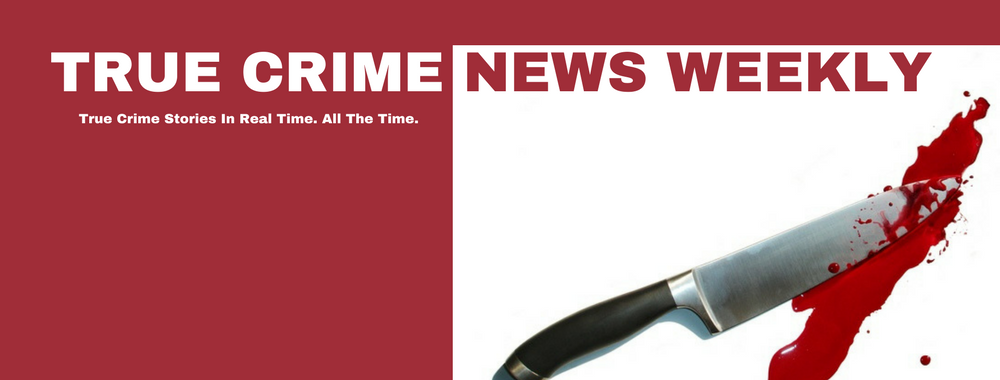 True Crime News Weekly